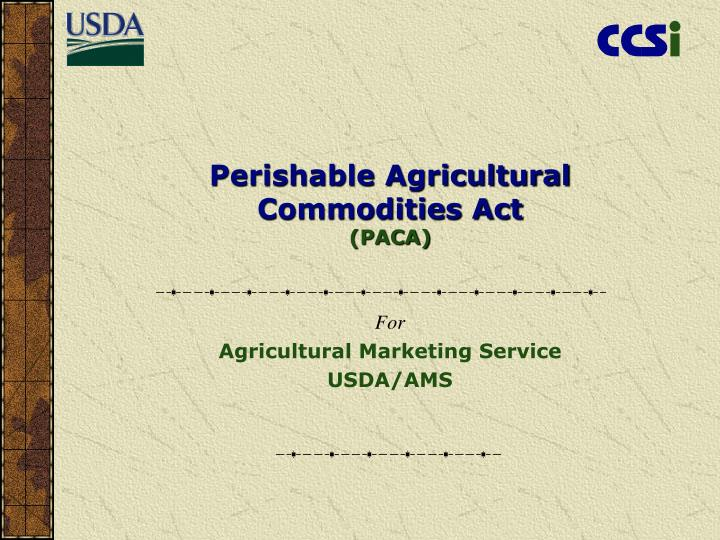 perishable agricultural commodities act paca n.