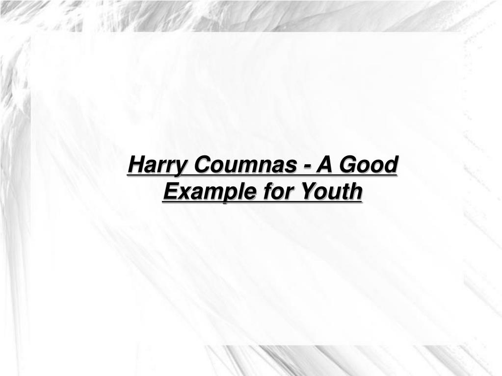 Harry Coumnas - A Good Example for Youth