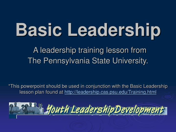 basic leadership a leadership training lesson from the pennsylvania state university n.