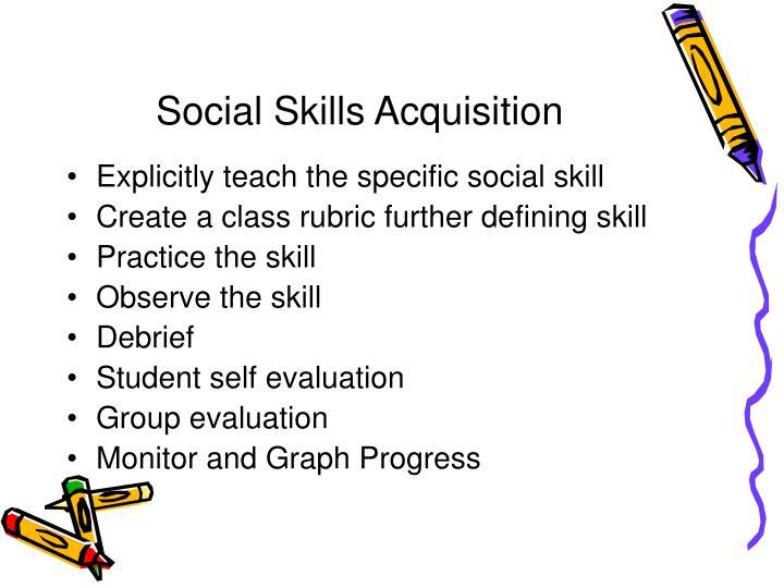 Social Skills Acquisition