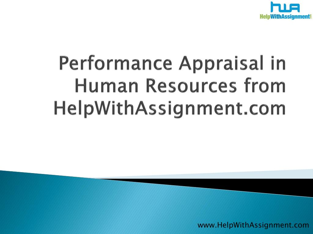 performance appraisal in human resources from helpwithassignment com l.