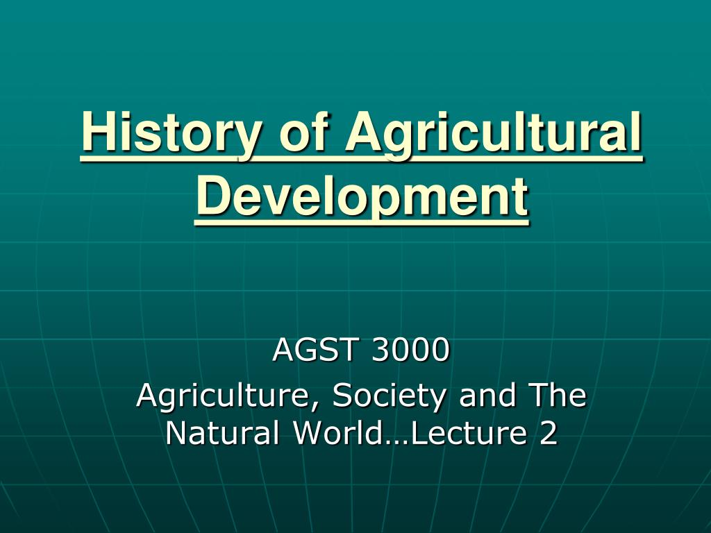 ppt history of agricultural development powerpoint presentation