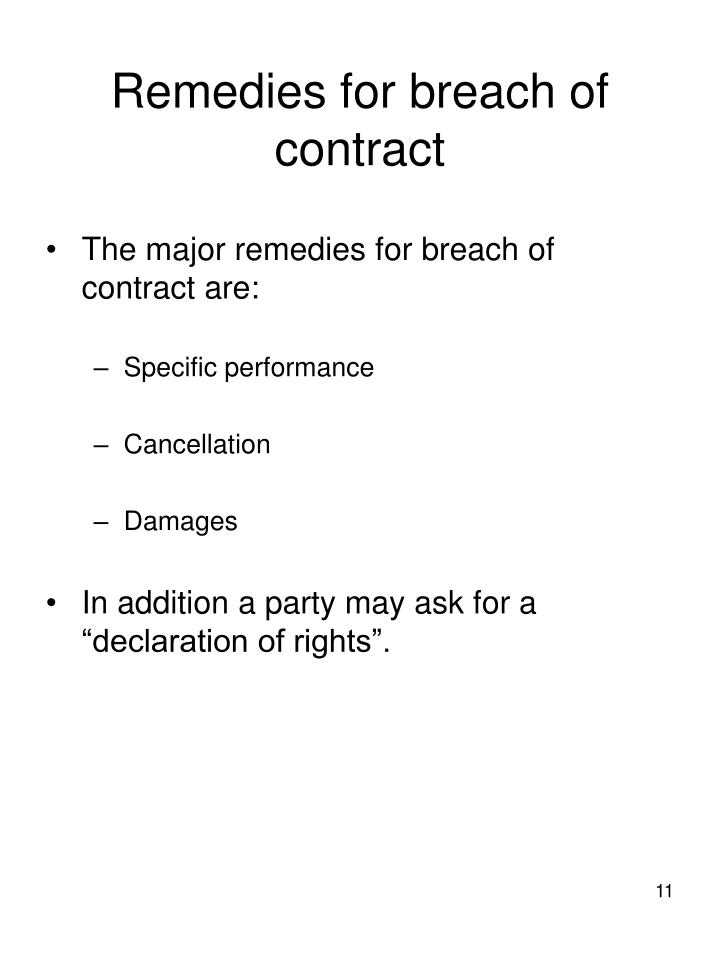 remedies for breach of contract essay A breach of contract occurs where a party to a contract fails to execute exactly and precisely his duties under the contract this can take assorted signifiers for illustration the failure to provide goods or execute a service as agreed.