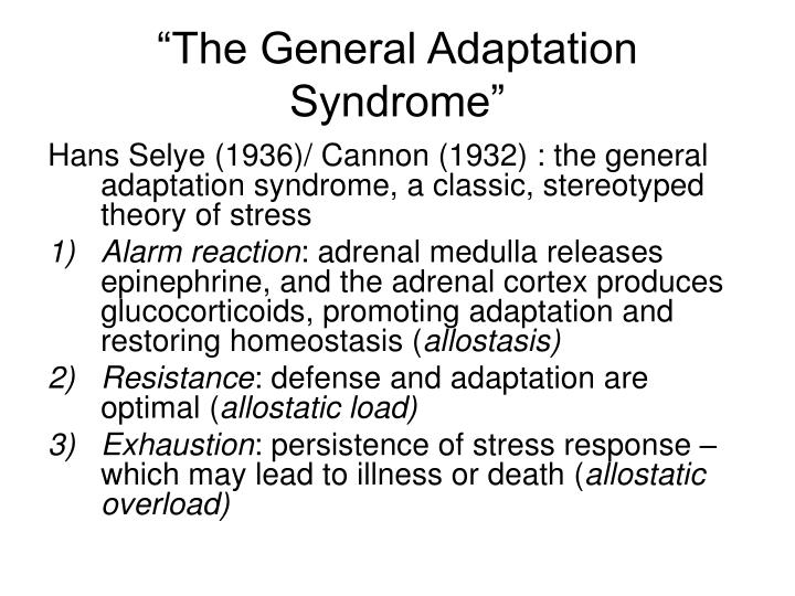 hans selyes general adaptation syndrome model General adaptation syndrome (gas), which is a popular stress response model propounded by selye, is based on the premise that every biological organism tries to maintain an internal balance (homeostasis) in response to continued exposure to stressors.