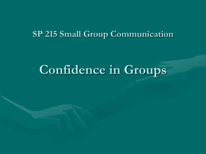 sp 215 small group communication confidence in groups n.