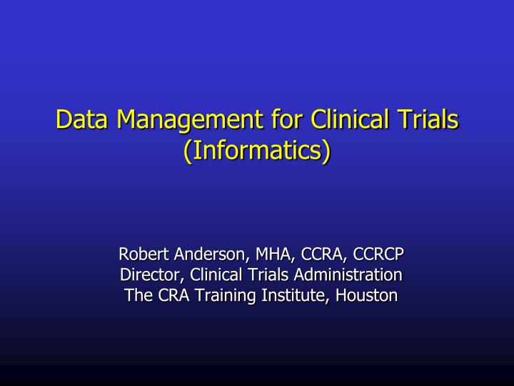 data management for clinical trials informatics n.