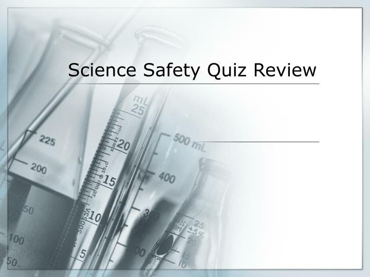 science safety quiz review n.