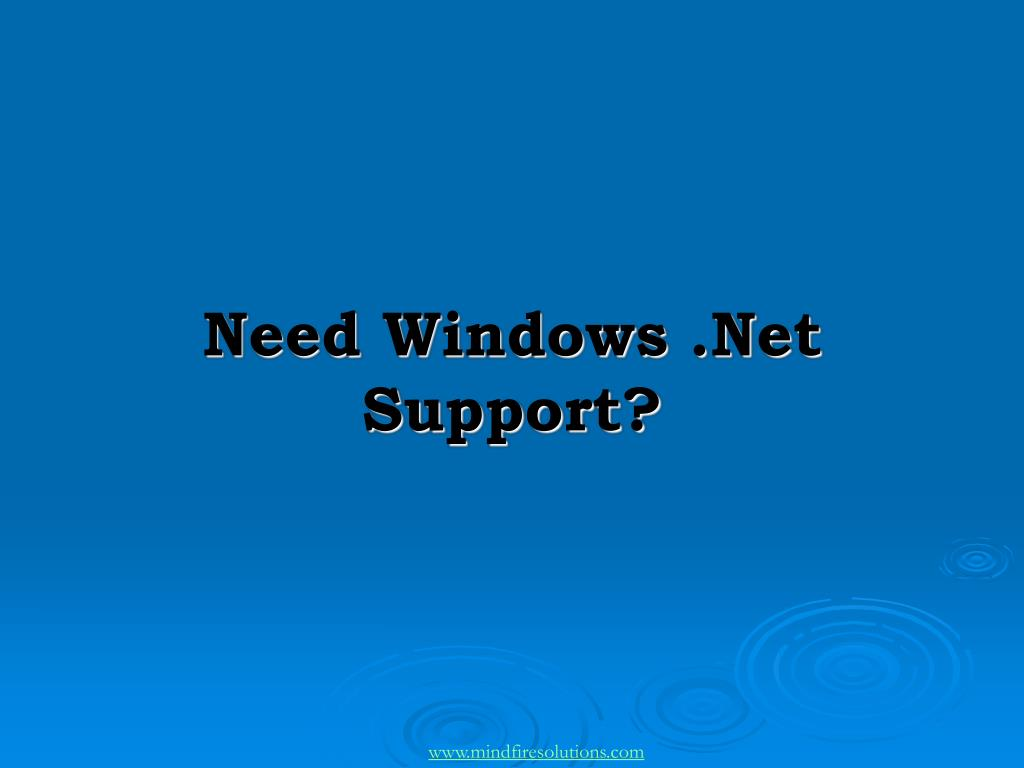 need windows net support l.