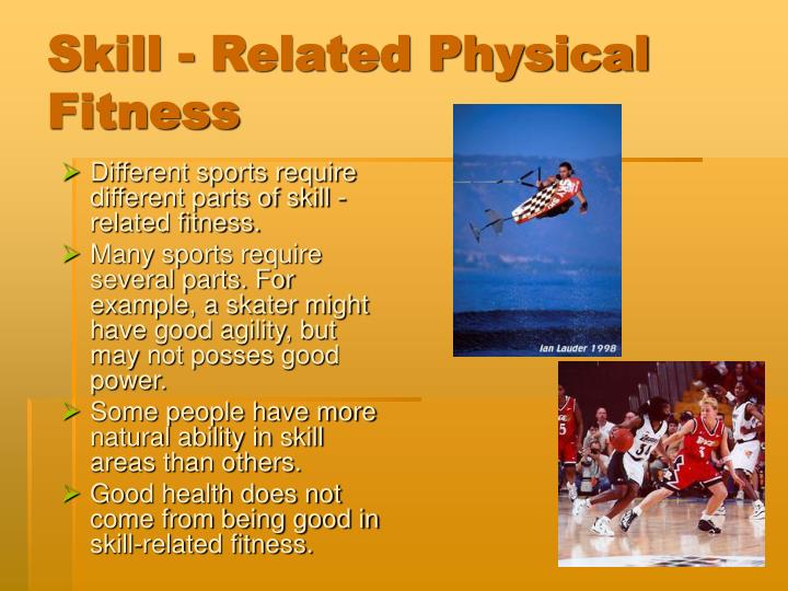 skill related fitness project Identify at least one element of skill related fitness that is important to being successful in this activity explain how you could improve in at least one skill area relevant to the activity you choose.