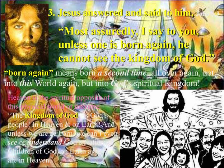 3. Jesus answered and said to him,