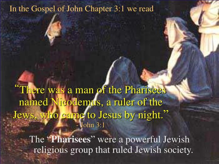 In the gospel of john chapter 3 1 we read