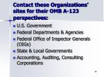 contact these organizations sites for their omb a 123 perspectives