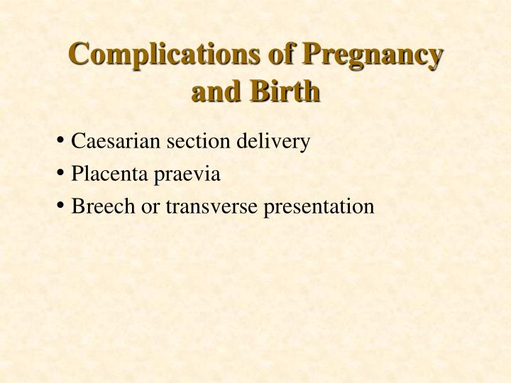 Complications of Pregnancy and Birth