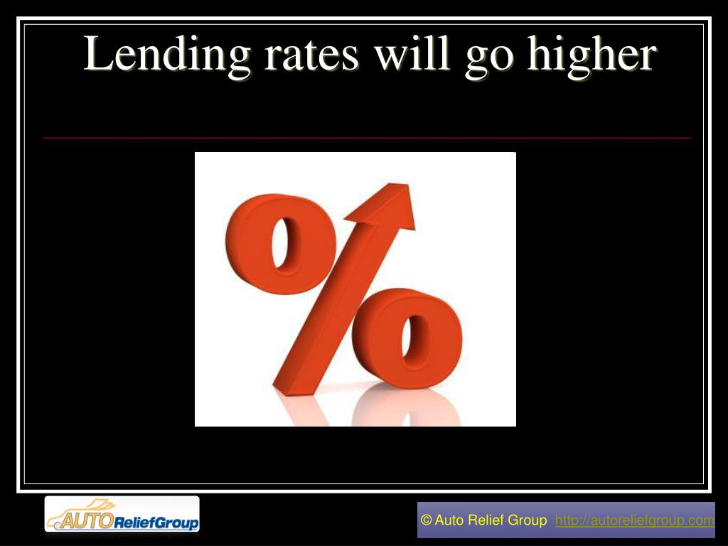 lending rates will go higher l.