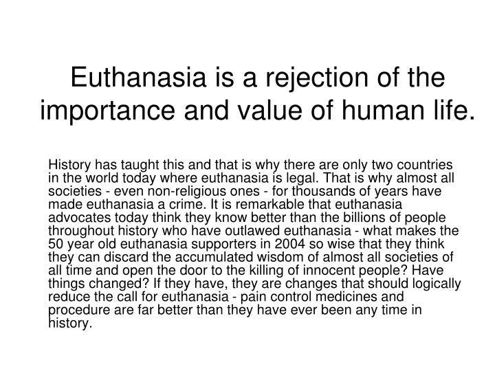 an argument against legalizing euthanasia Euthanasia or mercy- killing is an act of taking one's life legalization of euthanasia can affect the filipino culture and tradition in a way that it affects the close family ties also, legalizing mercy-killing can be againstthe doctor's ethics lastly, euthanasia is against the constitution article 3, section 1.