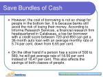 save bundles of cash