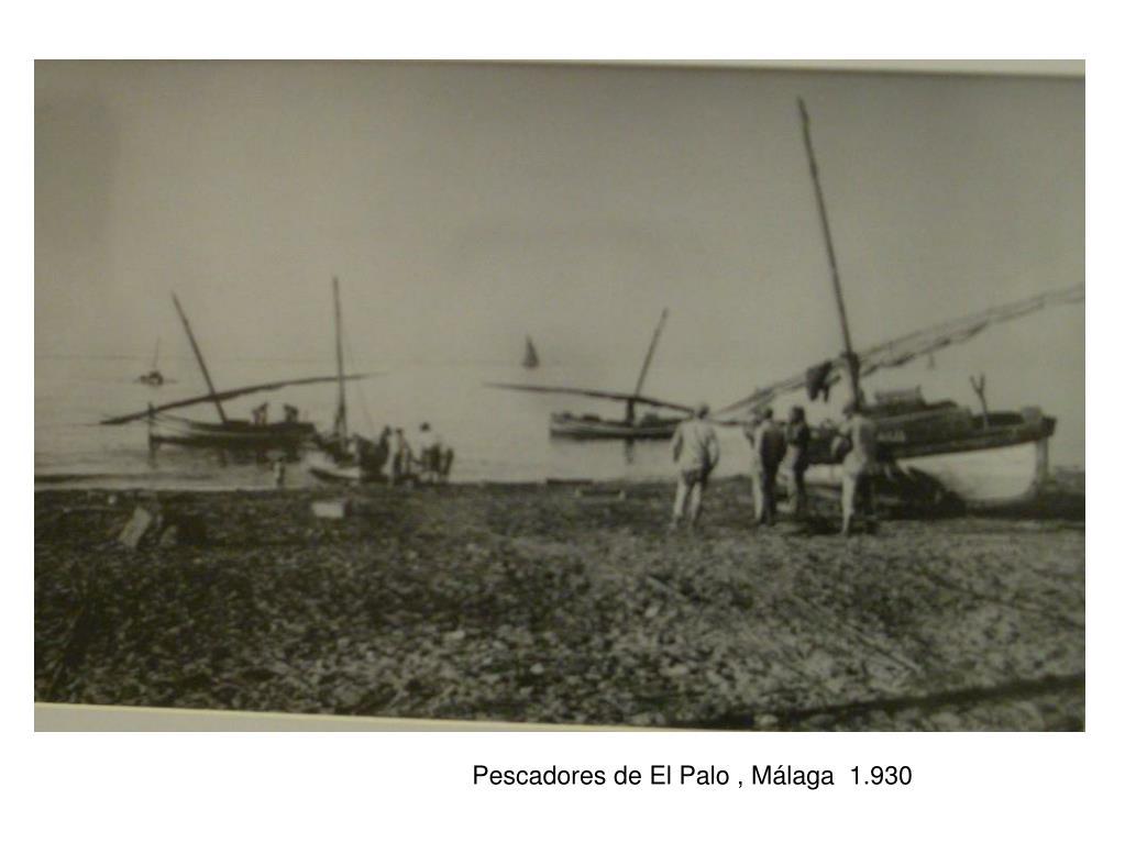 Pescadores de El Palo , Málaga  1.930