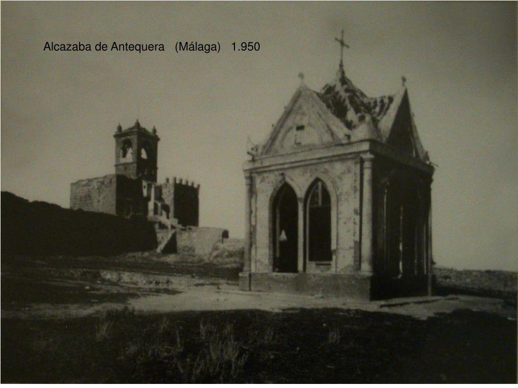 Alcazaba de Antequera   (Málaga)   1.950