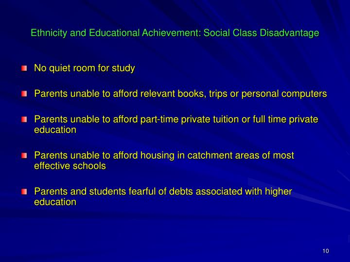 Ethnicity and Educational Achievement: Social Class Disadvantage