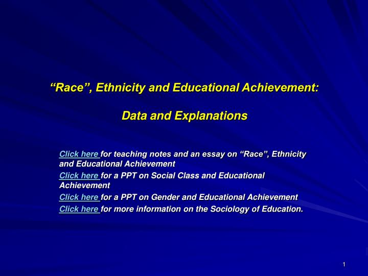 Race ethnicity and educational achievement data and explanations