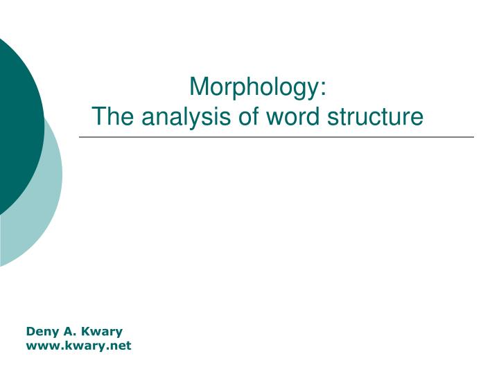 morphological analysis of the movie the Thus, morphology plays an important role in linguistic typology keywords: affixation , conversion , reduplication , phonetic modification , root-and-pattern morphology , typology oxford scholarship online requires a subscription or purchase to access the full text of books within the service.