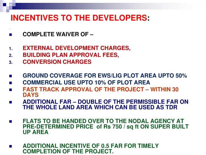 INCENTIVES TO THE DEVELOPERS
