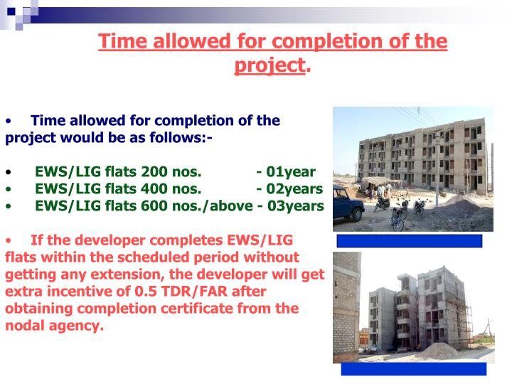 Time allowed for completion of the project would be as follows:-