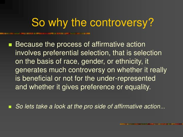 the controversies surrounding affirmative action Living with moral disagreement: the enduring controversy the enduring controversy about affirmative action surrounding educational affirmative action.