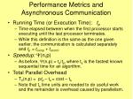 performance metrics and asynchronous communication