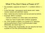what if you don t have a power of 2