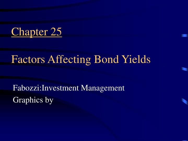 chapter 25 factors affecting bond yields n.