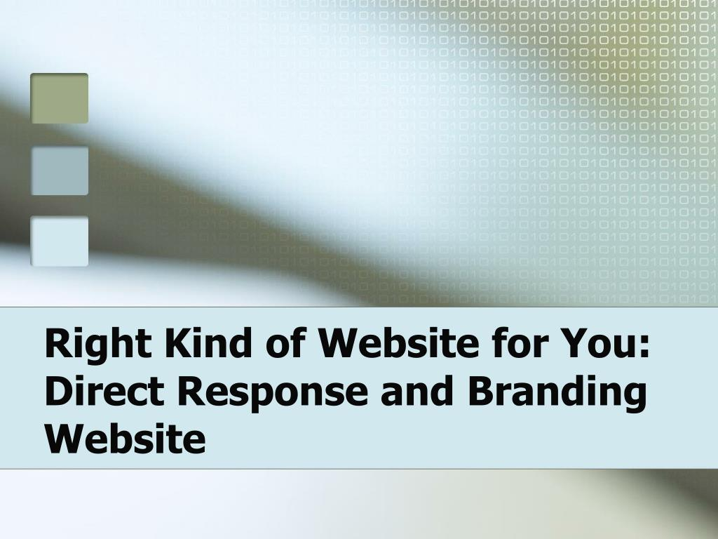 Right Kind of Website for You: Direct Response and Branding Website