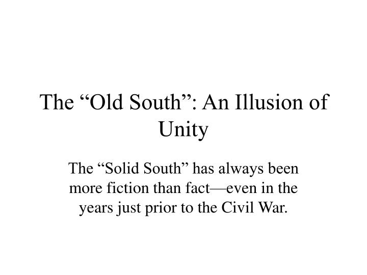 The old south an illusion of unity
