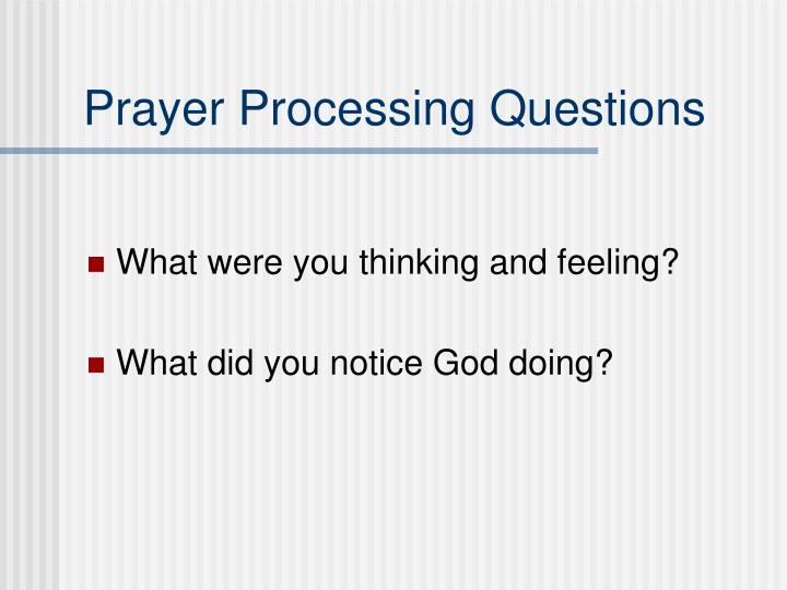 Prayer Processing Questions