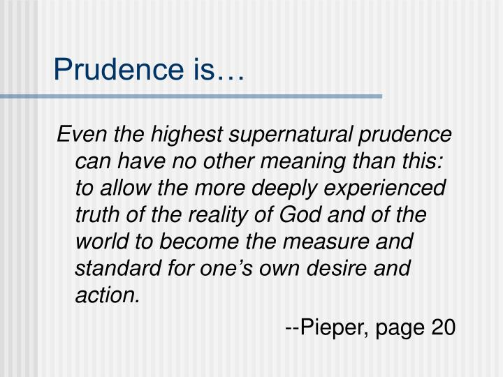 Prudence is…
