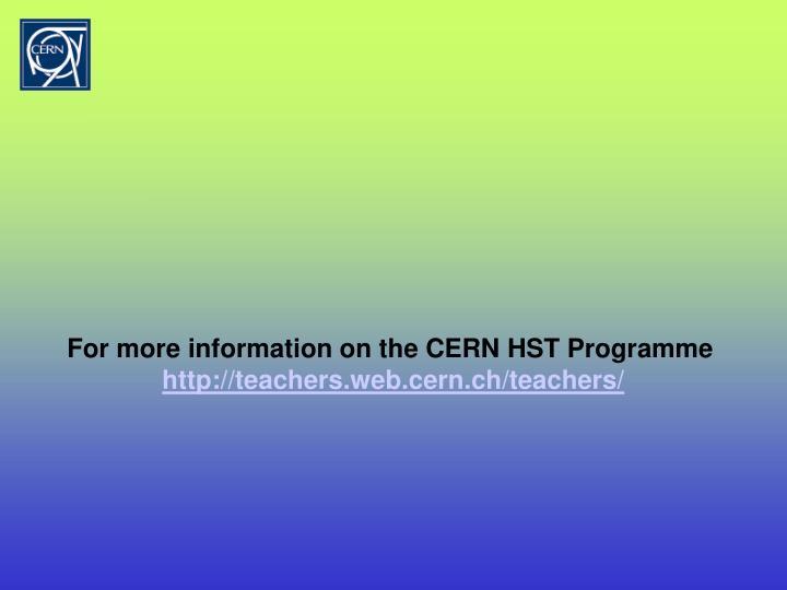 For more information on the CERN HST Programme