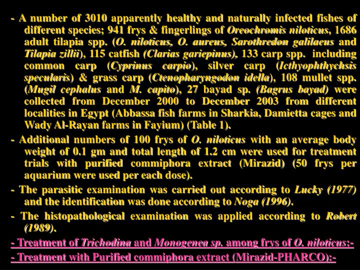 - A number of 3010 apparently healthy and naturally infected fishes of different species; 941 frys & fingerlings of