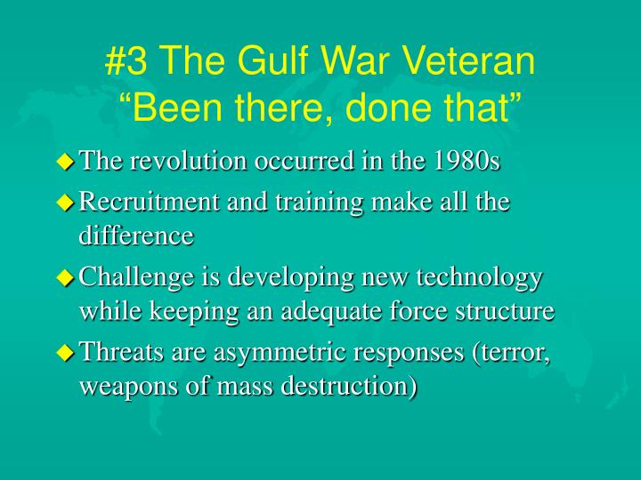 #3 The Gulf War Veteran