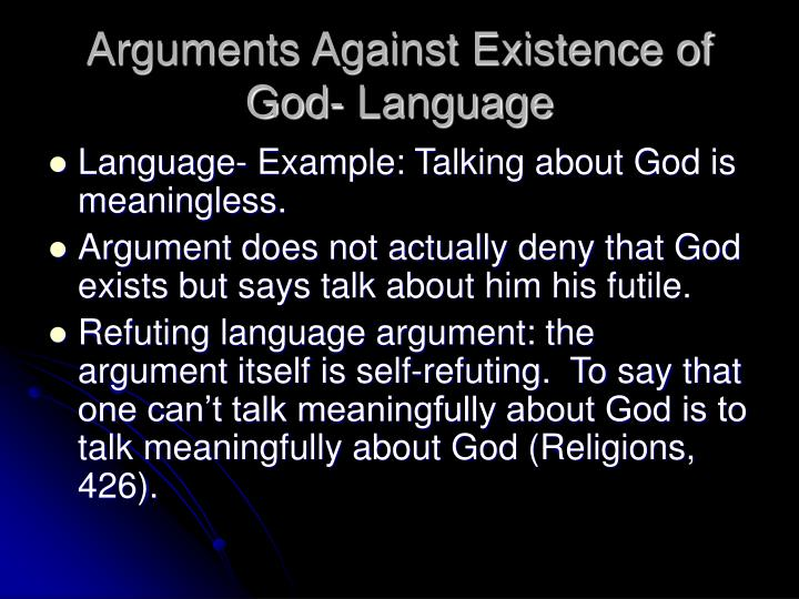 """an argument against god in his existence Author robert nielsen posted on may 6, 2012 december 30, 2012 categories religion tags argument against god's existence, atheism, christianity, lack of revelation, religion 37 thoughts on """"argument against god's existence #2 – if god wanted us to believe""""."""