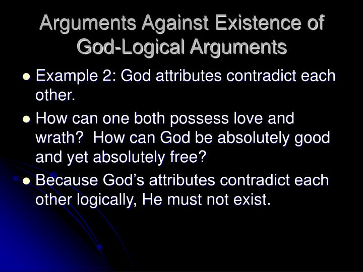 an argument against the reality of god Atheists often claim that the presence of evil is an argument against the existence of god evil and suffering a god who could exist however, in reality.