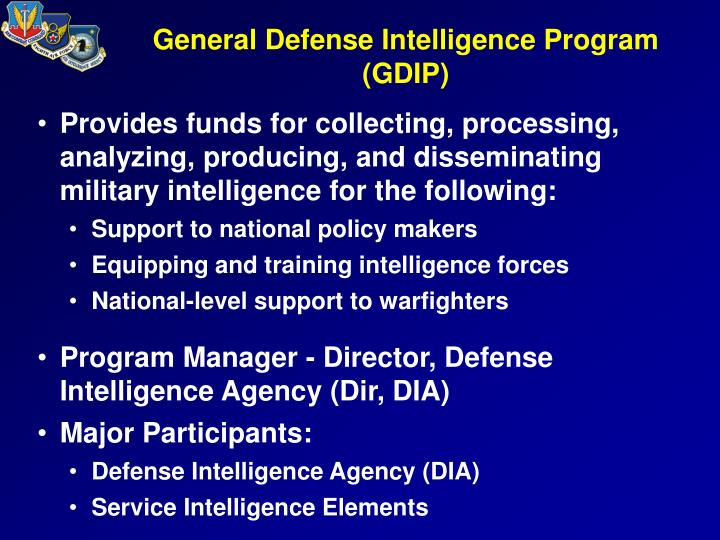 Provides funds for collecting, processing, analyzing, producing, and disseminating military intelligence for the following: