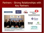 partners strong relationships with key partners