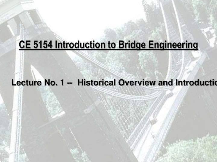 ce 5154 introduction to bridge engineering n.
