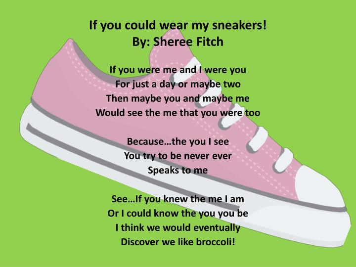 If you could wear my sneakers!