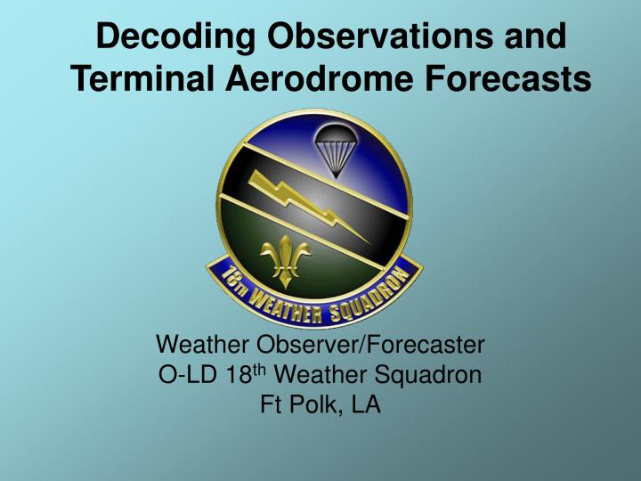 decoding observations and terminal aerodrome forecasts n.