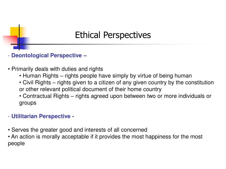 compare and contrast the utilitarian libertarian deontological and virtue ethics perspectives on the Virtue ethics consists of two differing approaches to ethics and can, therefore, be confusing to understand very briefly, the first approach to ethics in this.
