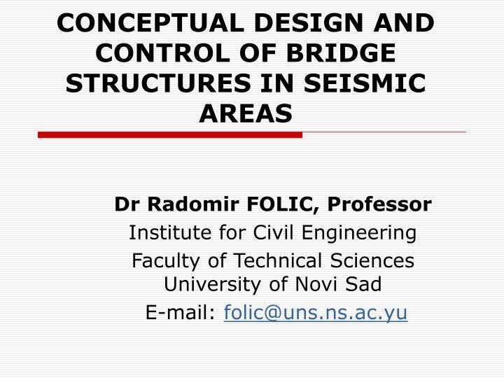 conceptual design and control of bridge structures in seismic areas n.