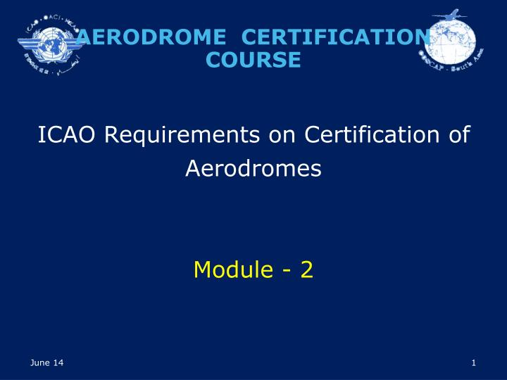icao requirements on certification of aerodromes module 2 n.