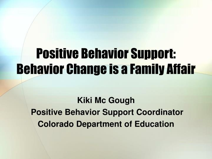 positive behavior support behavior change is a family affair n.