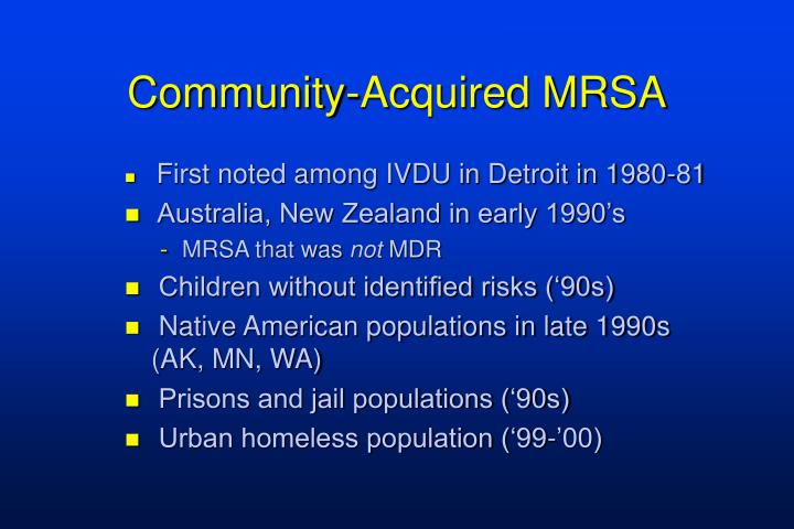 Community-Acquired MRSA